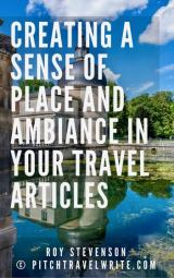 how to create a sense of place in your travel articles
