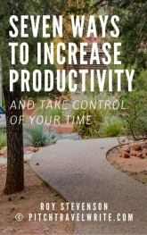 seven ways to increase productivity and get control of your time