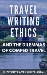 here are some travel writing ethics and dilemmas of comped travel