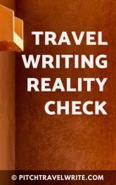 travel writing reality check has some guidelines for writers