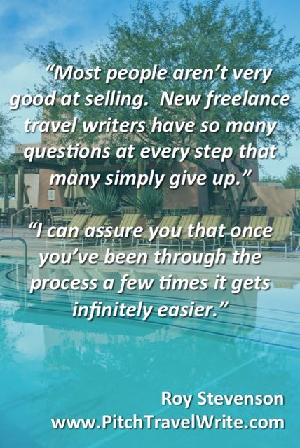 the sales process is difficult for travel writers but it gets easier with practice