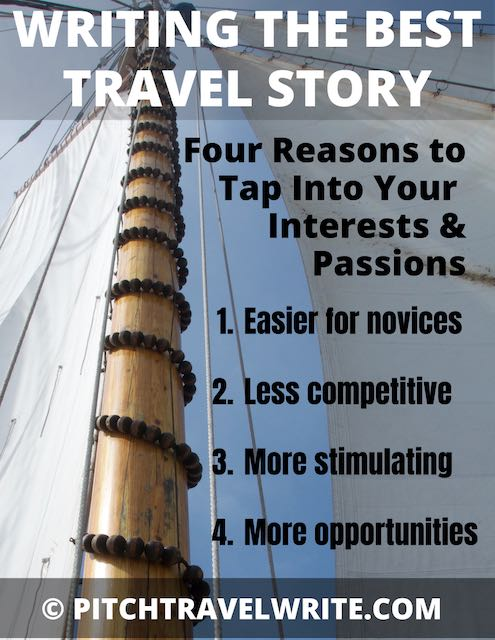 your best travel story taps into your interests and passions