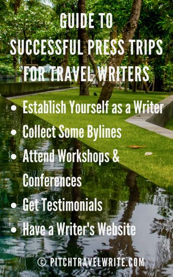 getting successful press trip invitations means establishing yourself as a writer and more