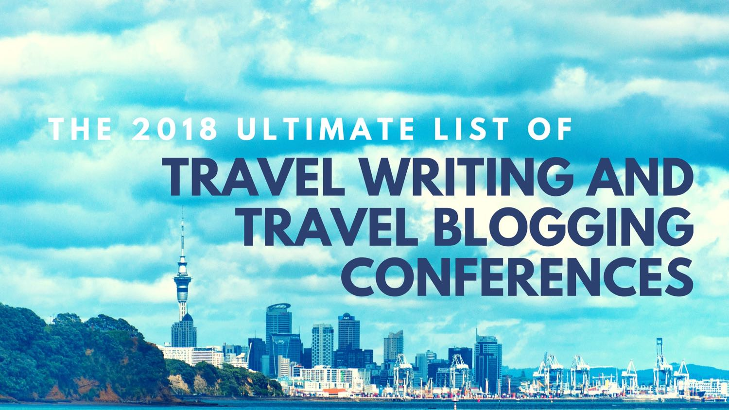 2018 list of travel writing conferences