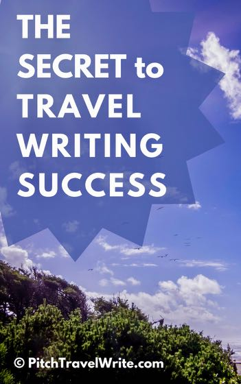 travel writing success criteria - there's more than one secret