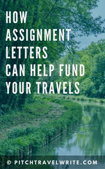 assignment letters can help travel writers fund their travels
