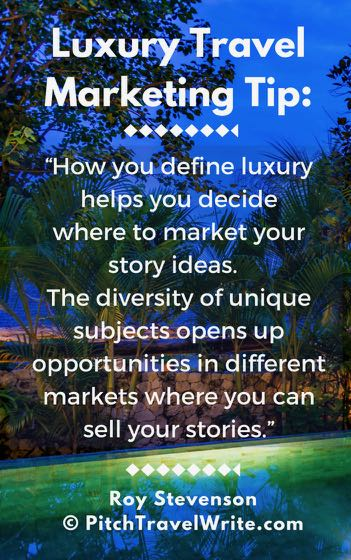 Luxury travel marketing tip for travel writers.