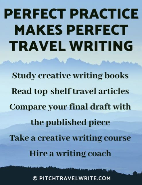 perfect practice makes perfect travel writing - here are 5 tips