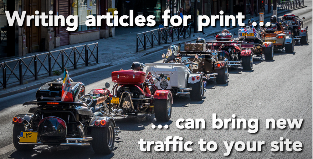 writing articles for print can bring traffic to your blog site.