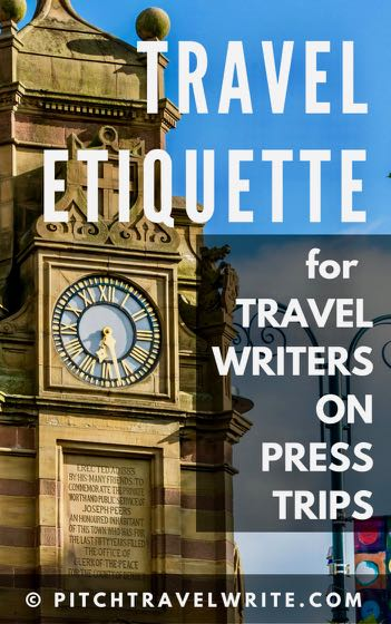 travel etiquette for travel writers on press trips