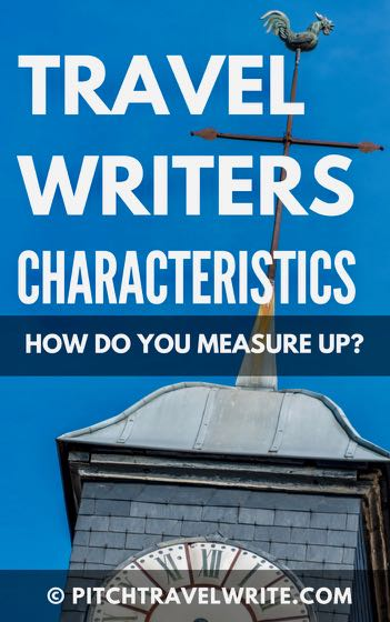 travel writers characteristics - how do you measure up?