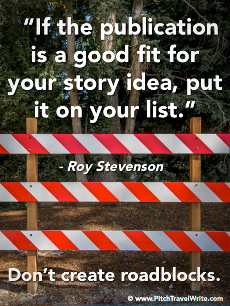 don't create roadblocks for your travel stories