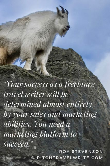 Your marketing platform is important if you want to succeed in travel writing.