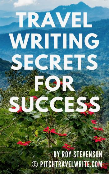 travel writing secrets for success