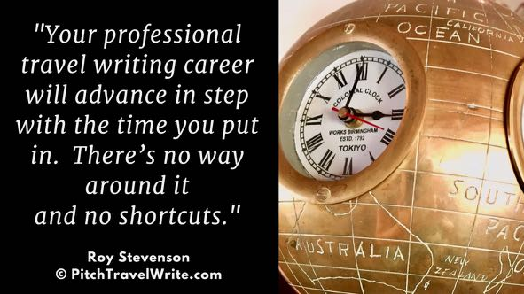 you have to put in the time to be successful as a travel writer