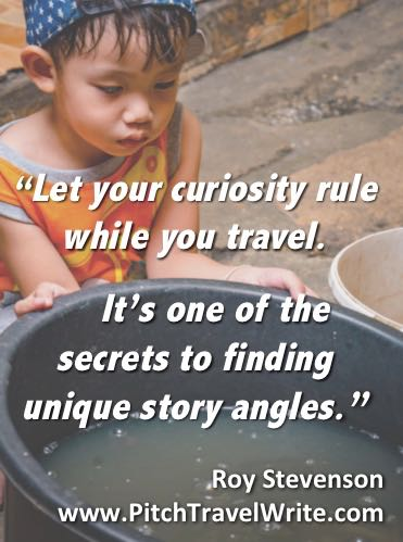 The travel writers characteristic of curiosity is important for finding unique story angles.