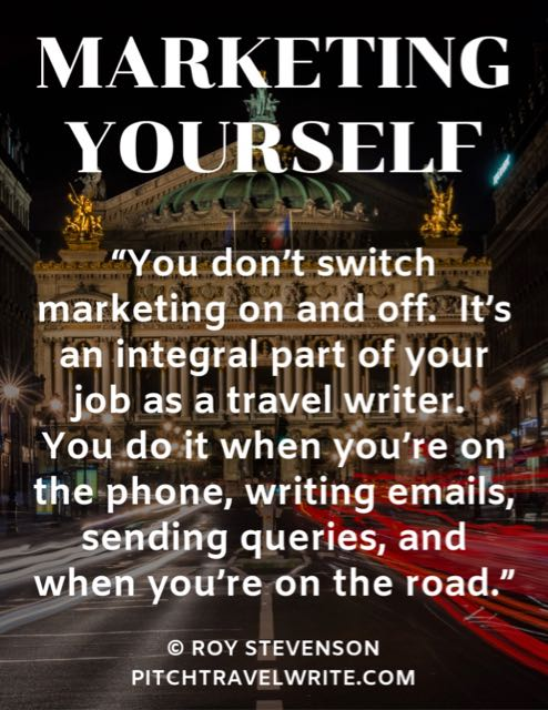 Quote from Roy Stevenson about marketing yourself all the time.