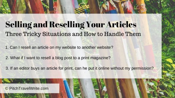 Selling and Reselling Your Articles:  Three Tricky Situations and How to Handle Them