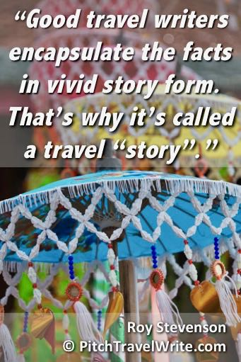 Good travel writers tell a story quote by Roy Stevenson.