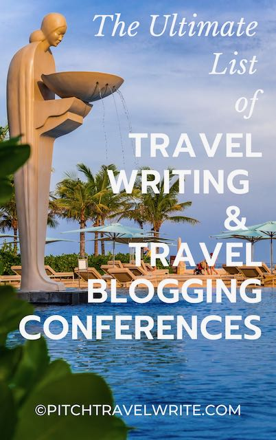 the ultimate list of travel writing and travel blogging conferences