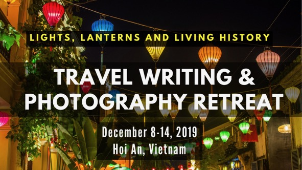 travel writing and photography retreat in Hoi An, Vietnam, December 8-14, 2019.