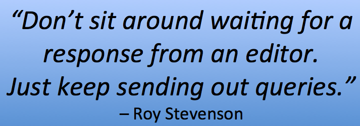 just keep pitching suggests Roy Stevenson