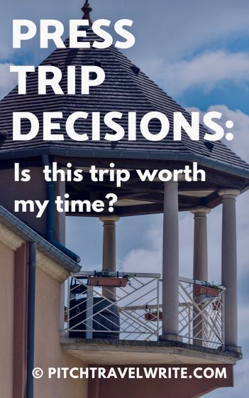 press trip decisions and is this trip worth my time