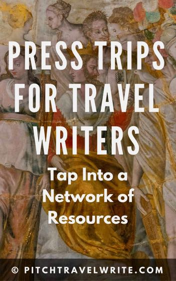 press trips for travel writers network of resources for finding press trips