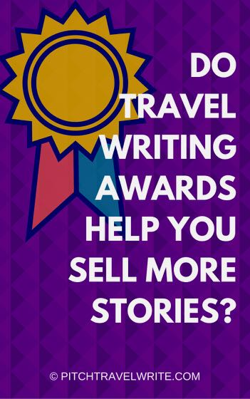 travel writing awards and selling stories