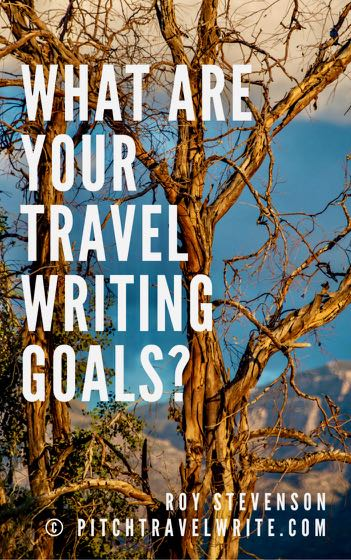 what are your travel writing goals