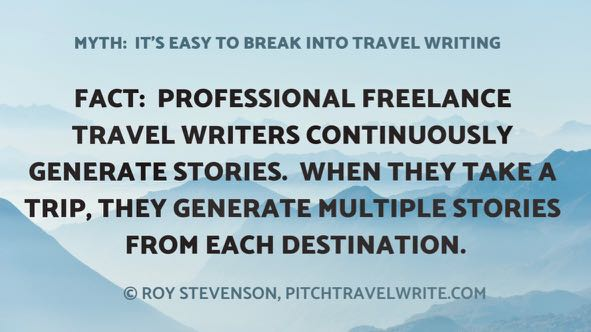 one travel writing myth is that this is an easy field to break into